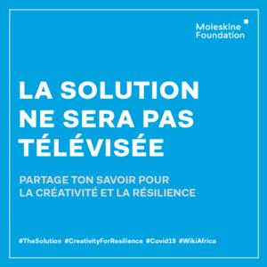 Moleskine fondation: « La Solution Ne Sera Pas Télévisée – Partage ton savoir pour la créativité et la résilience »