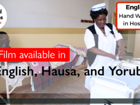 Hand washing in Hospitals. Film available in English, Hausa, and Yoruba.