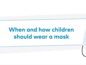 What to know about COVID-19, Children and Mask wearing.