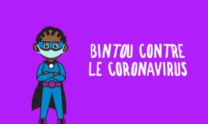 Connaissez-vous Bintou ? Cette héroïne venue du Mali nous sensibilise sur les mesures de prévention de la COVID-19